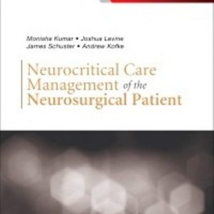 Test Bank for Neurocritical Care Management of the Neurosurgical Patient 1st Edition Kumar