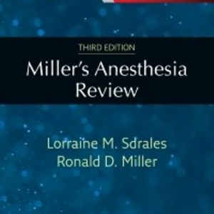 Test Bank for Miller's Anesthesia Review 3rd Edition Sdrales