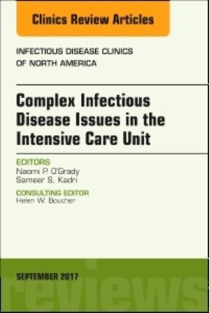 Test Bank for Complex Infectious Disease Issues in the Intensive Care Unit An Issue of Infectious Disease Clinics of North America 1st Edition O'Grady