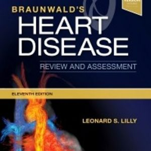 Test Bank for Braunwald's Heart Disease Review and Assessment 11th Edition Lilly