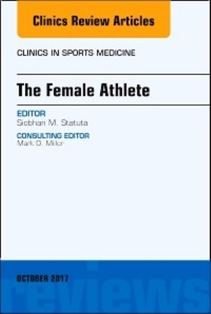 Test Bank for The Female Athlete An Issue of Clinics in Sports Medicine 1st Edition Statuta