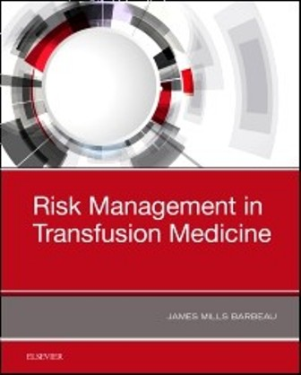 Test Bank for Risk Management in Transfusion Medicine 1st Edition Barbeau