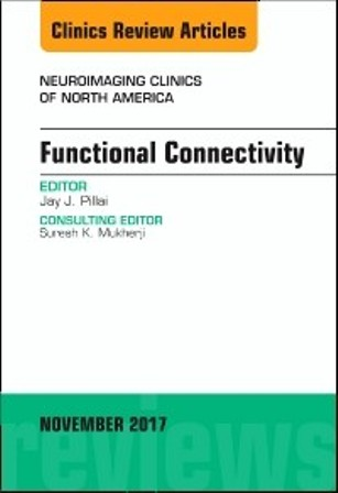 Test Bank for Functional Connectivity An Issue of Neuroimaging Clinics of North America 1st Edition Pillai