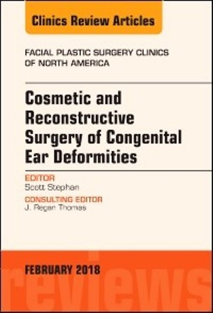 Test Bank for Cosmetic and Reconstructive Surgery of Congenital Ear Deformities An Issue of Facial Plastic Surgery Clinics of North America 1st Edition Stephan