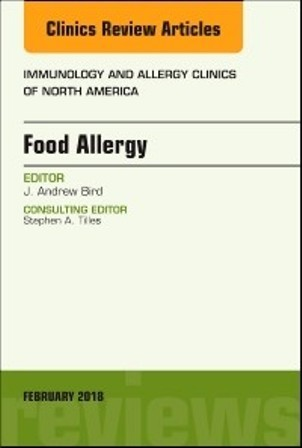 Test Bank for Food Allergy An Issue of Immunology and Allergy Clinics of North America 1st Edition Bird
