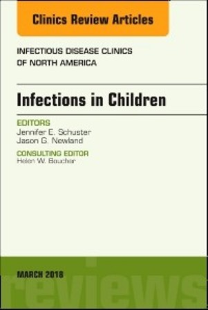 Test Bank for Infections in Children An Issue of Infectious Disease Clinics of North America 1st Edition Newland