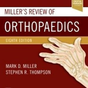 Test Bank for Miller's Review of Orthopaedics 8th Edition Miller