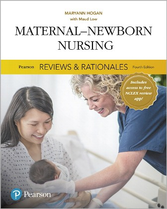 Test Bank for Pearson Reviews & Rationales Maternal-Newborn Nursing with Nursing Reviews & Rationales 4th Edition Hogan