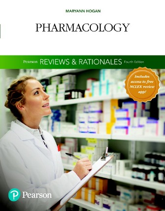 Test Bank for Pearson Reviews & Rationales Pharmacology with Nursing Reviews & Rationales 4th Edition Hogan