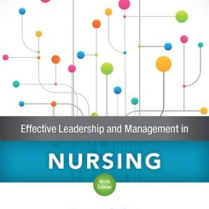 Test Bank for Effective Leadership and Management in Nursing Plus MyLab Nursing with Pearson eText -- Access Card Package 9th Edition Sullivan