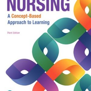 Test Bank for Nursing A Concept-Based Approach to Learning Volumes I II & III Plus MyLabNursing with Pearson eText -- Access Card Package 3rd Edition Pearson Education