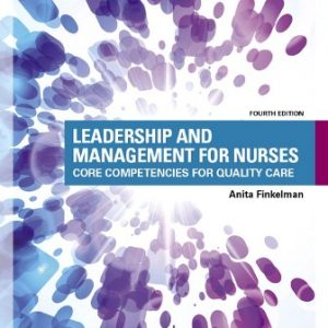 Test Bank for Pearson eText Leadership and Management for Nurses -- Access Card 4th Edition Finkelman