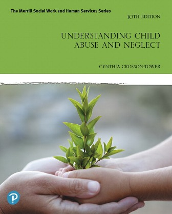 Test Bank for Understanding Child Abuse and Neglect 10th Edition Crosson-Tower