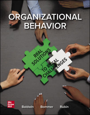 Solution Manual for Organizational Behavior: Real Solutions to Real Challenges 1st Edition Baldwin