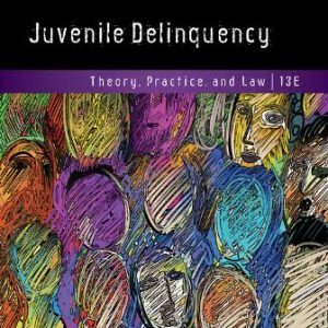 Test Bank for Juvenile Delinquency: Theory Practice and Law 13th Edition Siegel