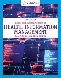 Solution Manual for Legal and Ethical Aspects of Health Information Management, 5th Edition McWay