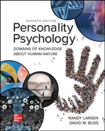 Solution Manual for Personality Psychology: Domains of Knowledge About Human Nature 7th Edition Larsen