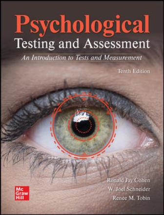 Solution Manual for Psychological Testing and Assessment, 10th Edition Cohen