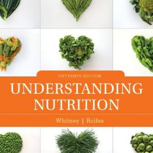 Solution Manual for Understanding Nutrition 15th Edition Whitney