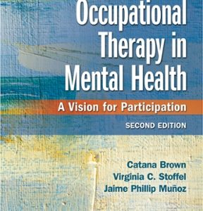 Test Bank for Occupational Therapy in Mental Health : A Vision for Participation 2nd Edition Brown