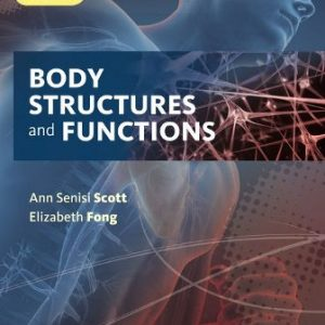 Solution Manual for Body Structures and Functions Updated 13th Edition Scott