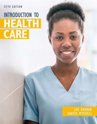 Test Bank for Introduction to Health Care 5th Edition Haroun