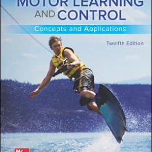 Test Bank for Motor Learning and Control: Concepts and Applications 12th Edition Magill